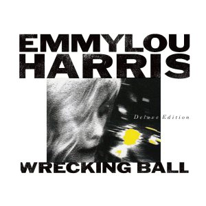 emmylou-wrecking-ball-deluxe